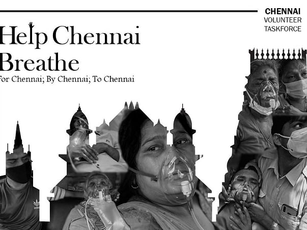 Help Chennai Breathe - Bringing accessible oxygen to COVID-19 Patients
