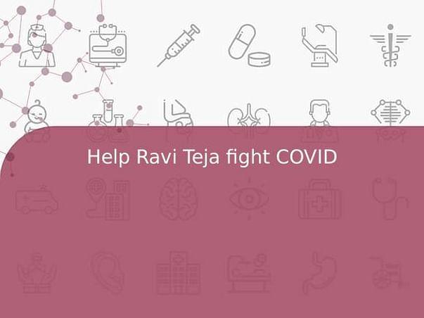 Help Ravi Teja fight COVID