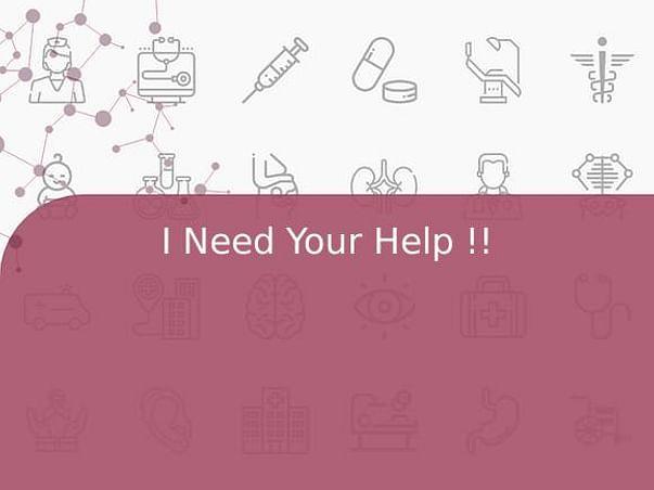 I Need Your Help !!