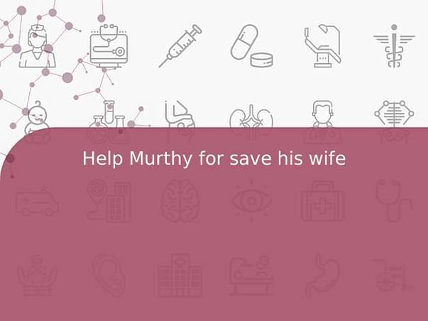 Help Murthy for save his wife
