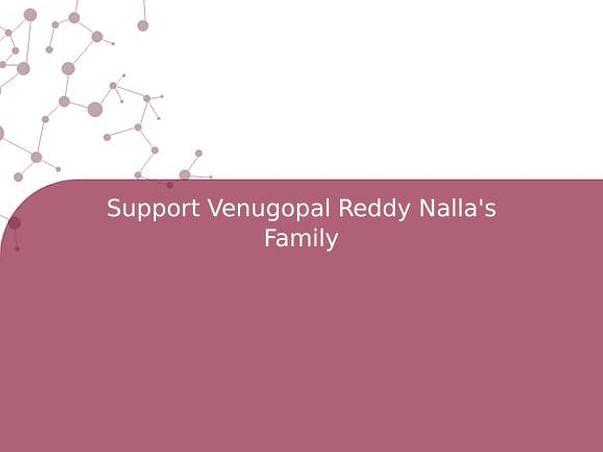 Support Venugopal Reddy Nalla's Family