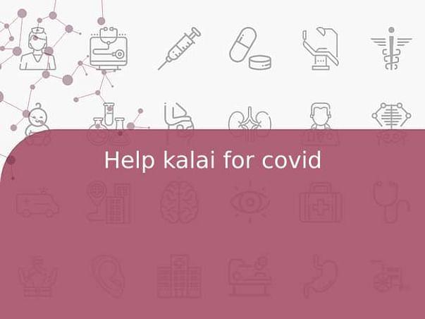 Help kalai for covid