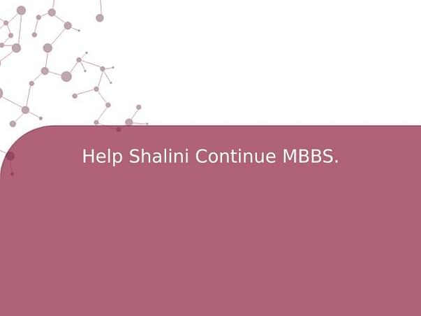 Help Shalini Continue MBBS.