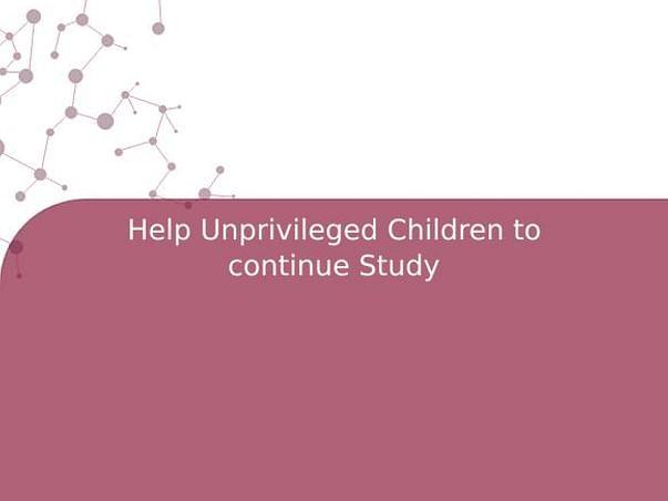 Help Unprivileged Children To Continue Study