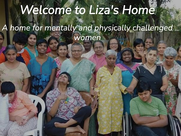 Help Liza's home for mentally and physically challenged women