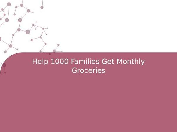 Help 1000 Families Get Monthly Groceries
