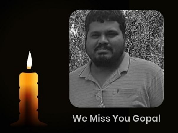 Support The Family of our Beloved Gopal Babu