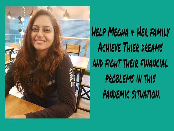Help Megha Achieve Her Dream