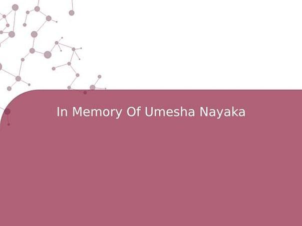 In Memory Of Umesha Nayaka