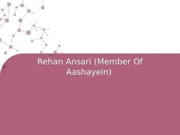 Rehan Ansari (Member Of Aashayein)