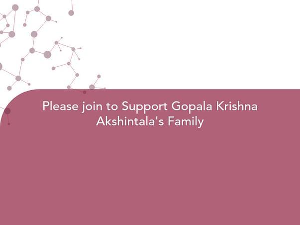 Please join to Support Gopala Krishna Akshintala's Family