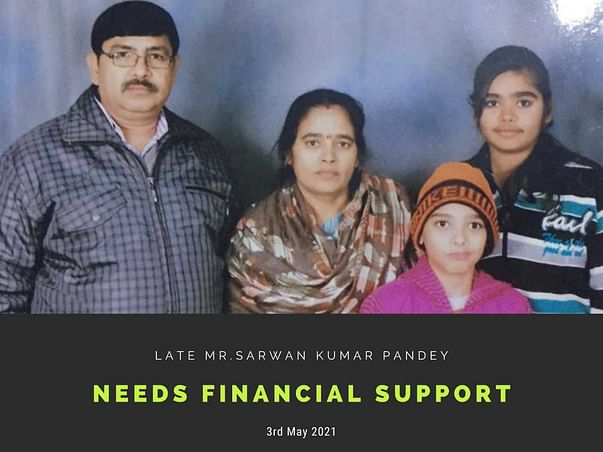 Support Late Mr. S. K. Pandey's Family
