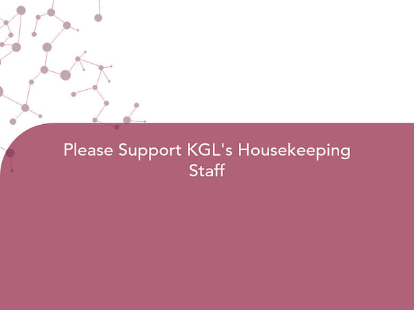 Please Support KGL's Housekeeping Staff