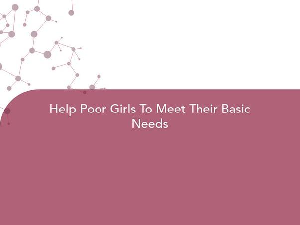 Help Poor Girls To Meet Their Basic Needs