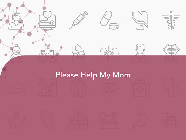 Please Help My Mom