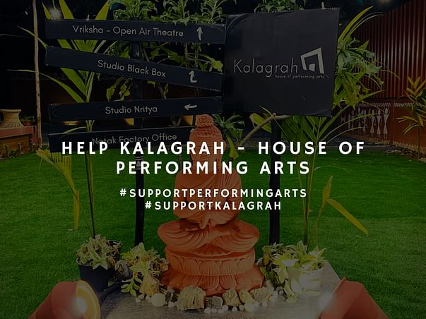 Kalagrah - House Of Performing Arts, Needs Your Help!