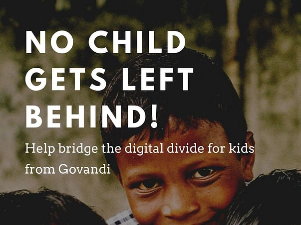 Help Bridge The Digital Divide For Kids From Govandi