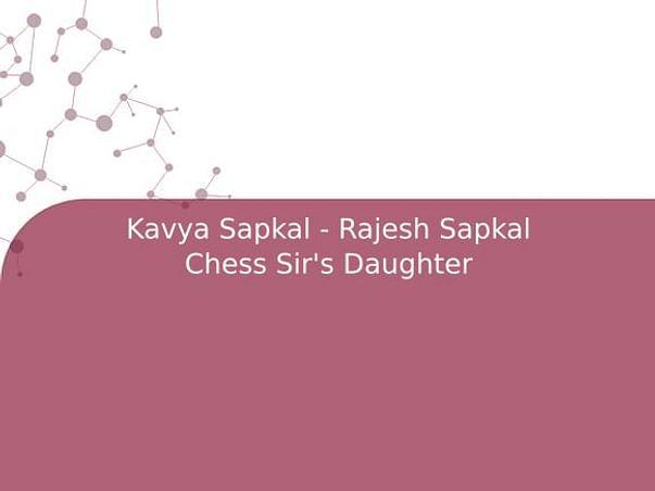 Kavya Sapkal - Rajesh Sapkal Chess Sir's Daughter