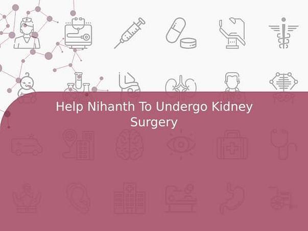 Help Nihanth To Undergo Kidney Surgery
