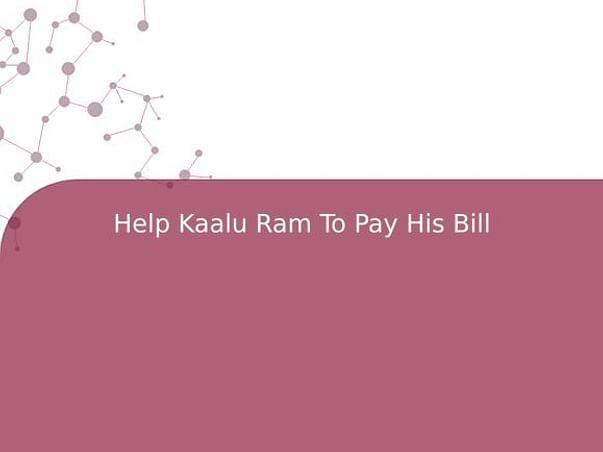 Help Kaalu Ram To Pay His Bill