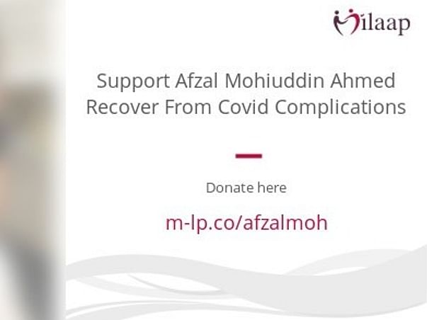 Support Afzal Mohiuddin Ahmed Recover From Covid Complications