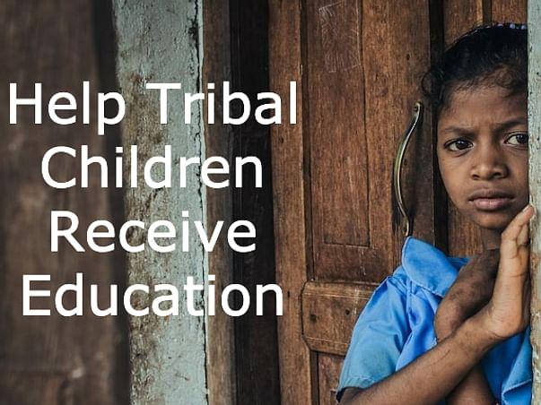Help Tribal Children receive education