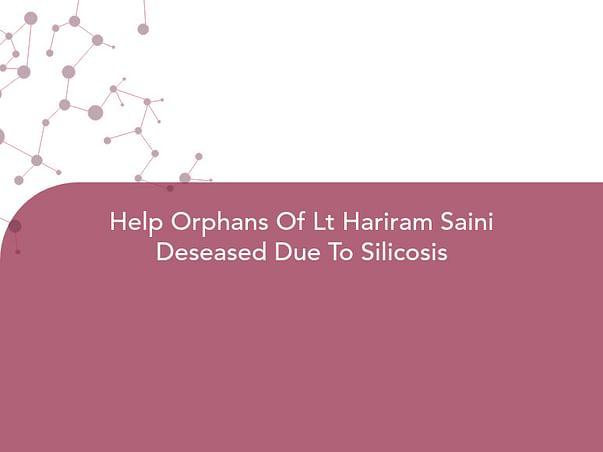 Help Orphans Of Lt Hariram Saini Deseased Due To Silicosis