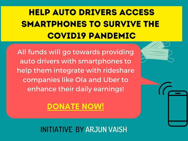 Help Auto Drivers Access Smartphones to Survive the Covid19 Pandemic