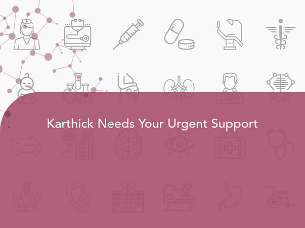 Karthick Needs Your Urgent Support