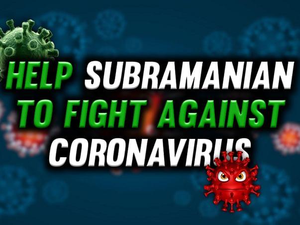 Help Subramanian To Fight Against Coronavirus