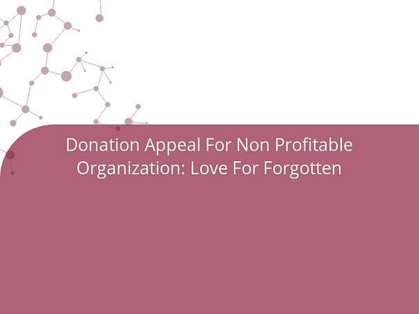 Donation Appeal For Non Profitable Organization: Love For Forgotten