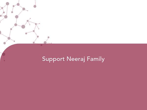 Support Neeraj Family