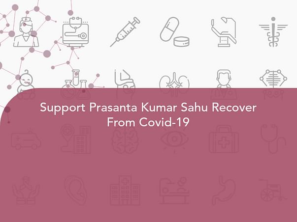 Support Prasanta Kumar Sahu Recover From Covid-19