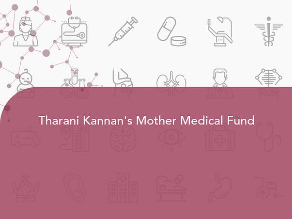 Tharani Kannan's Mother Medical Fund