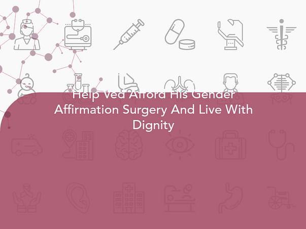 Help Vedant Afford His Gender Affirmation Surgery