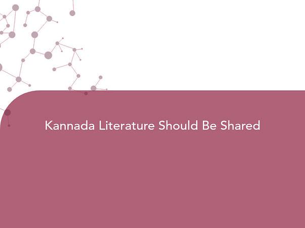Kannada Literature Should Be Shared