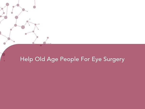 Help Old Age People For Eye Surgery