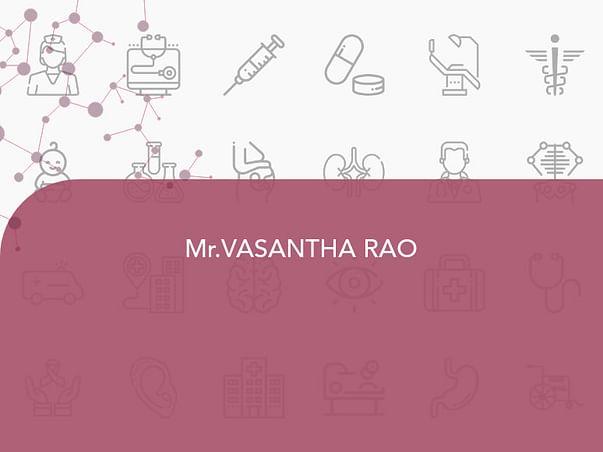 Mr.VASANTHA RAO Needs Your Urgent Support
