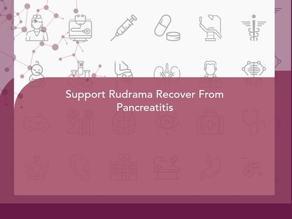 Support Rudramma Recover From Pancreatitis