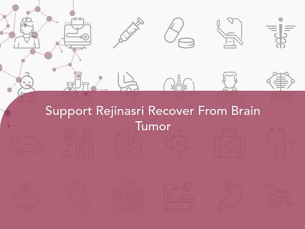 Support Rejinasri Recover From Brain Tumor