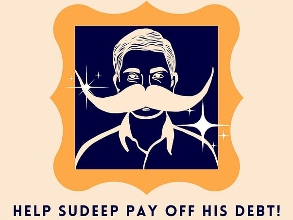 Help Sudeep Raise Funds To Clear His Debts