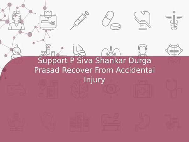 Support P Siva Shankar Durga Prasad Recover From Accidental Injury