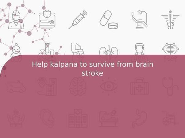 Help Kalpana To Survive From Brain Stroke
