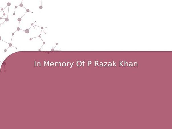 In Memory Of P Razak Khan