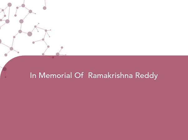 In Memorial Of  Ramakrishna Reddy