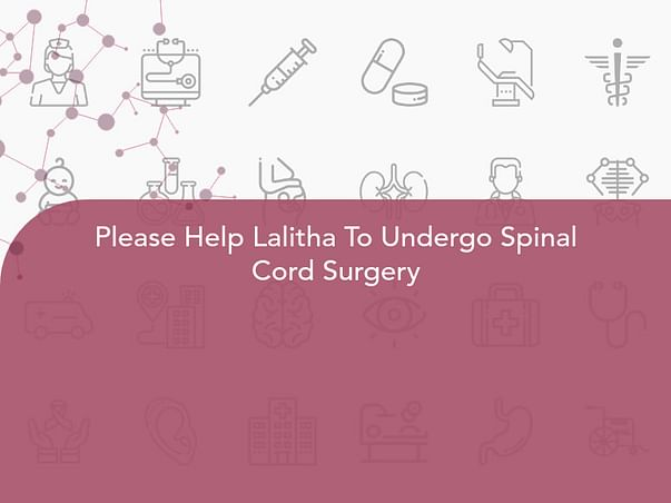 Please Help Lalitha To Undergo Spinal Cord Surgery