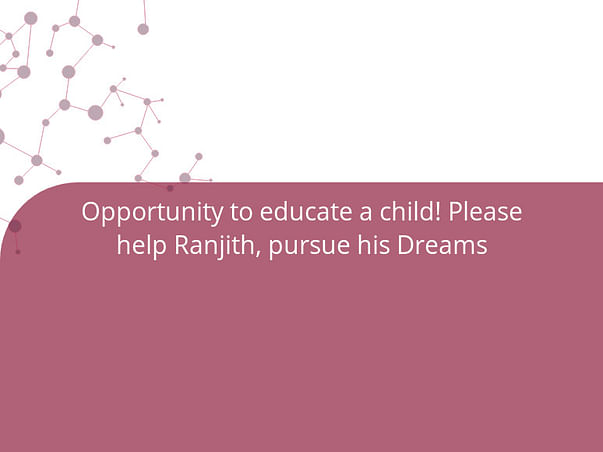 Opportunity to educate a child! Please help Ranjith, pursue his Dreams