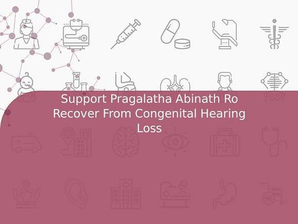 Support Pragalatha Abinath Ro Recover From Congenital Hearing Loss