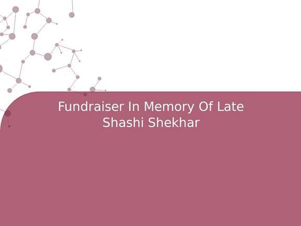 Fundraiser In Memory Of Late Shashi Shekhar
