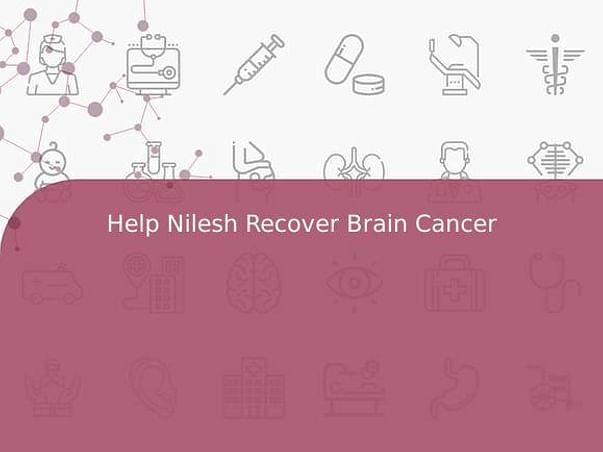 Help Nilesh Recover Brain Cancer